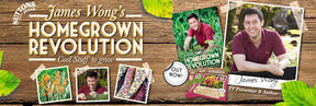 James Wong Homegrown revolution Seeds and Plants- Click to View