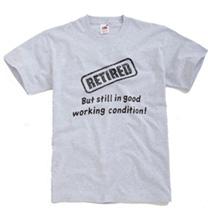 Retired But Still In T-shirt