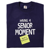 Having a Senior Moment T-shirt