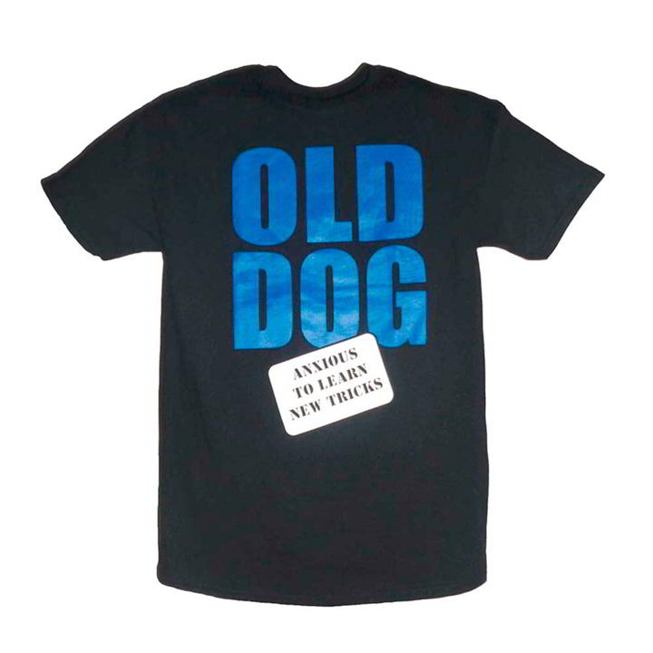 Old Dog Anxious To Learn New Tricks T-Shirt