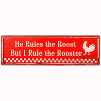 Rules the Roost Sign