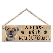 Border Terrier Home Wooden Sign
