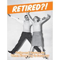 Retired?!