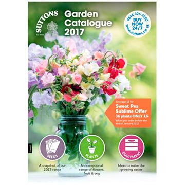 Suttons Garden 2017 Catalogue - An exceptional range of flowers, fruit, veg & equipment