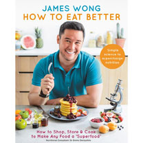 How To Eat Better by James Wong
