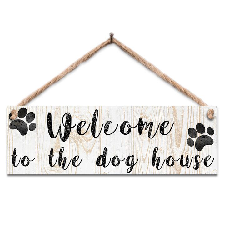 Welcome to the Dog House Wooden Sign